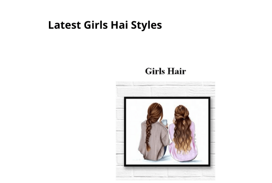 The Latest types of girls hair cutting styles